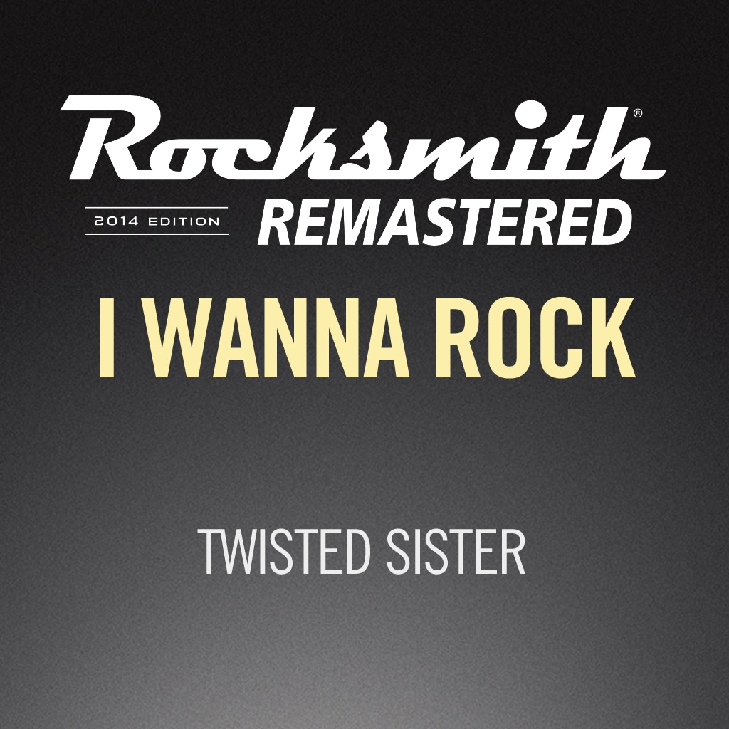 Rocksmith® 2014 – I Wanna Rock - Twisted Sister