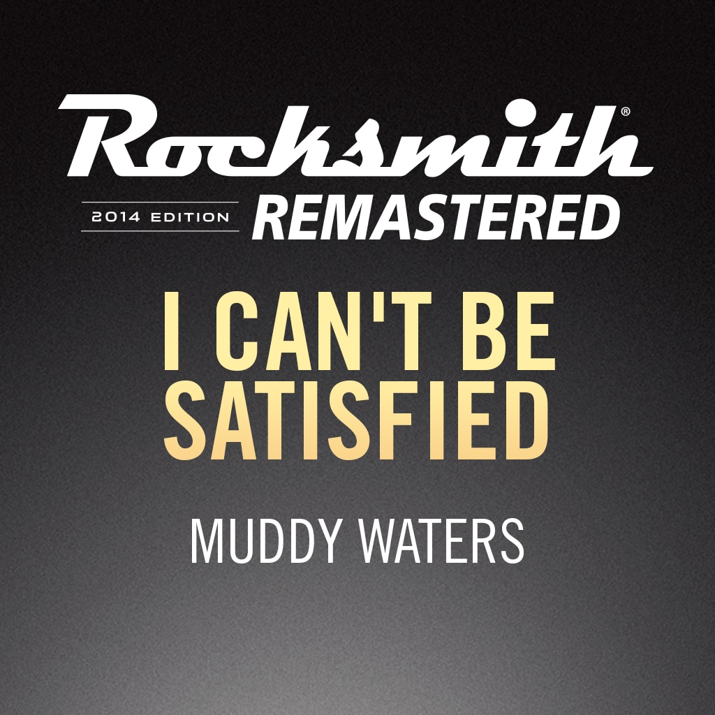 Rocksmith® 2014 – I Can't Be Satisfied - Muddy Waters