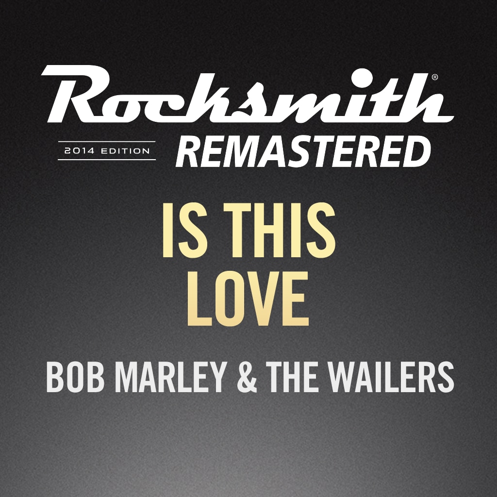 Rocksmith® 2014 – Is This Love - Bob Marley & The Wailers