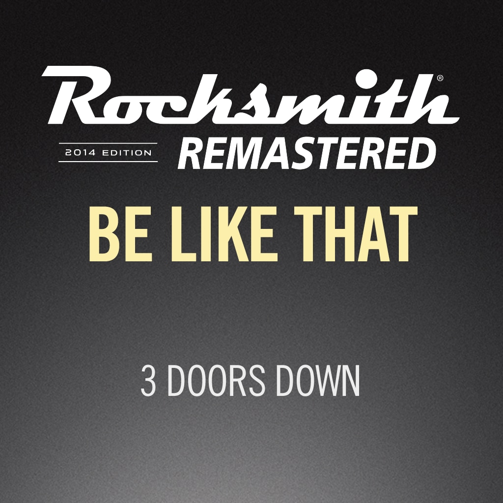 Rocksmith® 2014 – Be Like That - 3 Doors Down