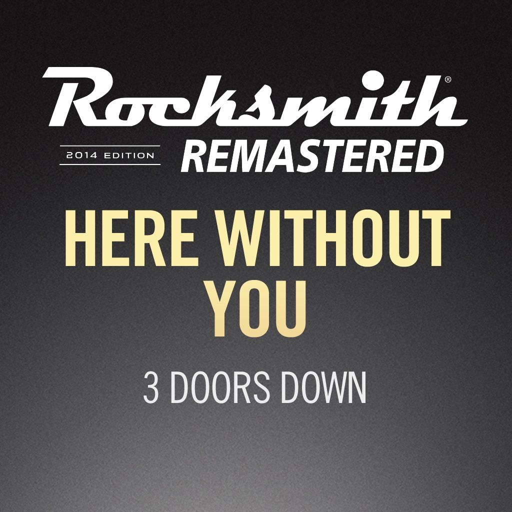Rocksmith® 2014 – Here Without You - 3 Doors Down