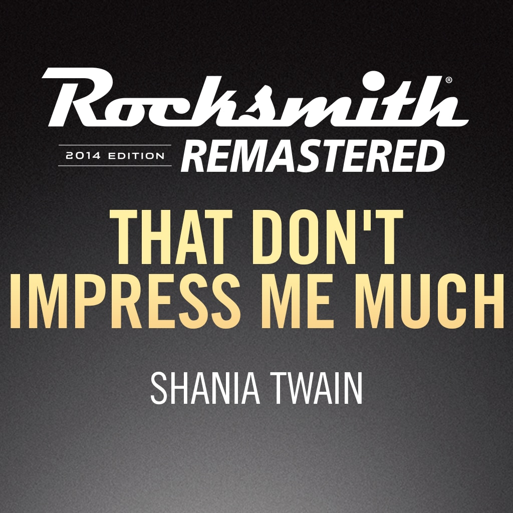 Rocksmith® 2014 – That Don't Impress Me Much - Shania Twain