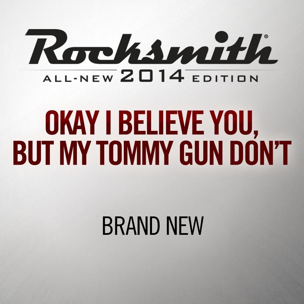 Okay I Believe You, But My Tommy Gun Don't - Brand New