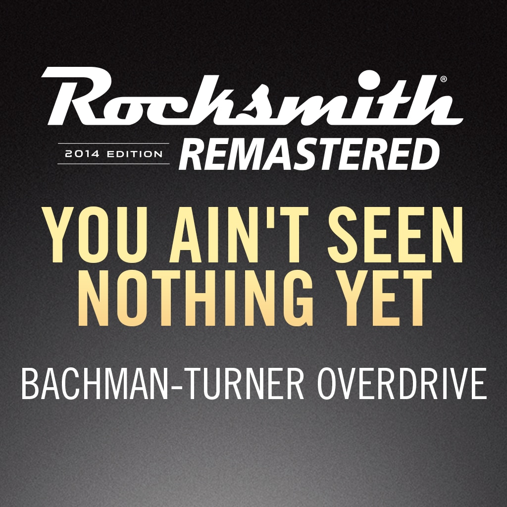 Rocksmith® 2014 – You Ain't Seen Nothing Yet - Bachman-Turner