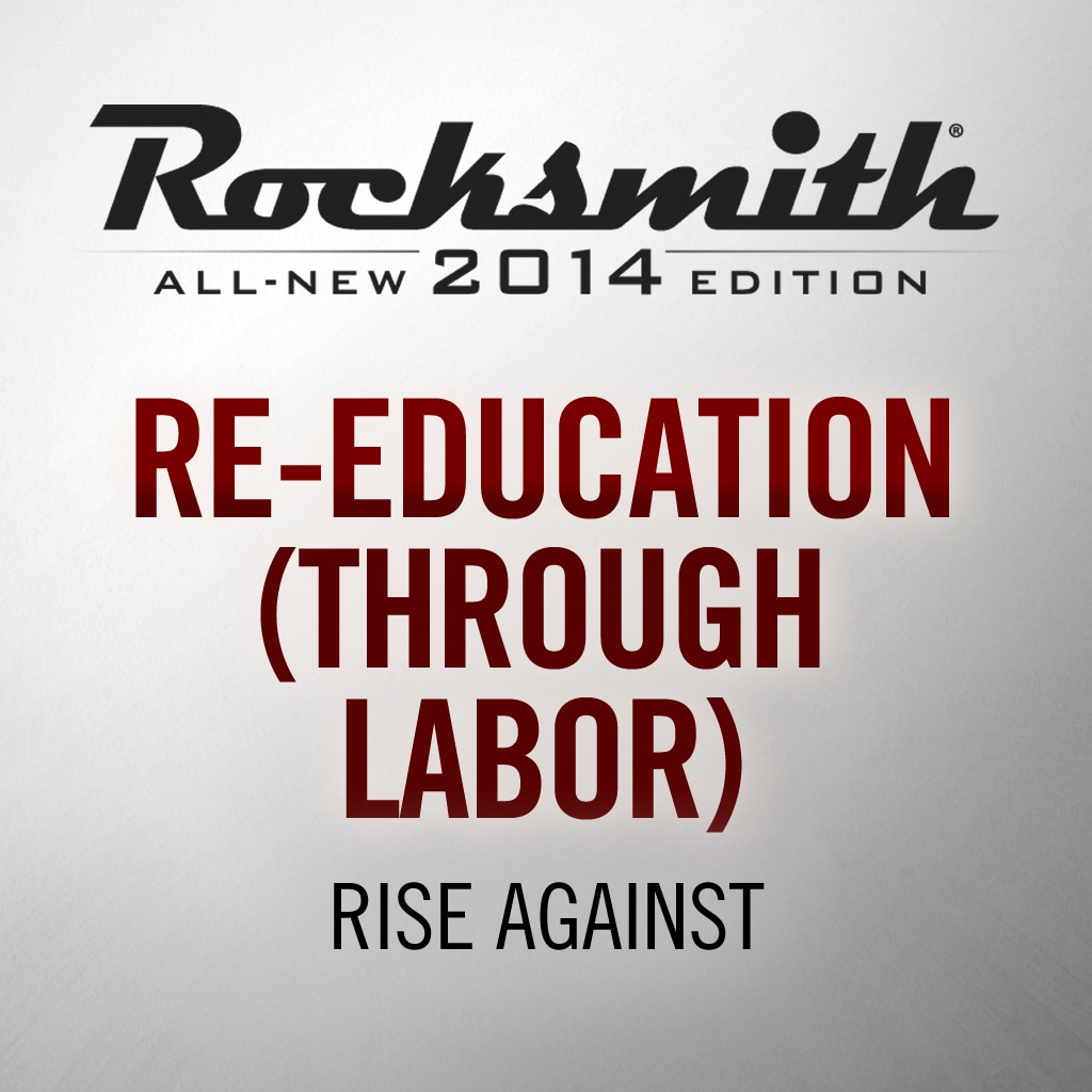 Re-Education (Through Labor) - Rise Against