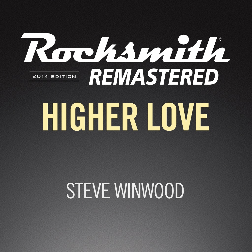 Rocksmith® 2014 – Higher Love - Steve Winwood