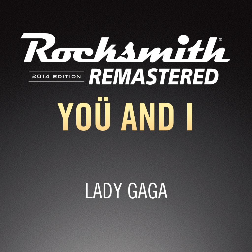 Rocksmith® 2014 – Yoü and I - Lady Gaga