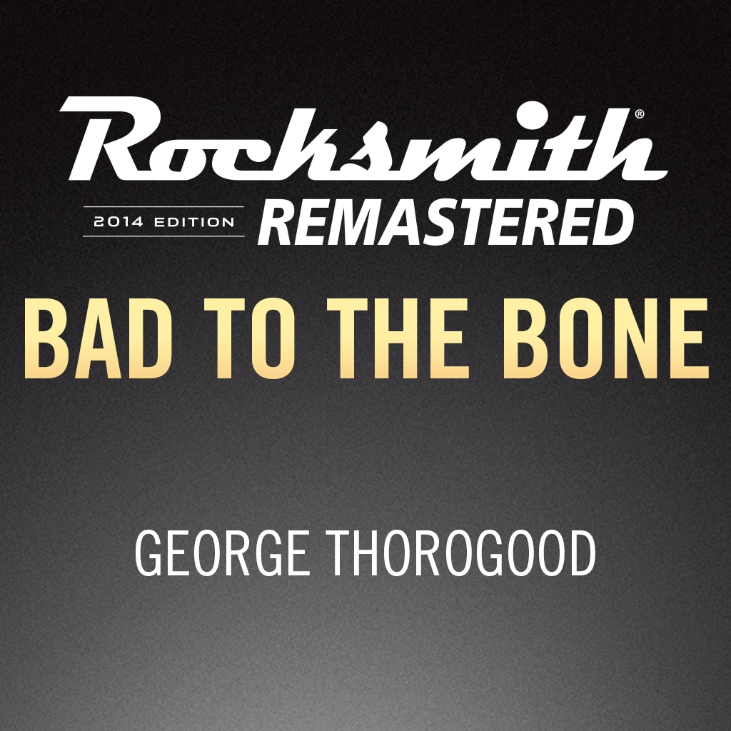 Rocksmith® 2014 – Bad to the Bone - George Thorogood