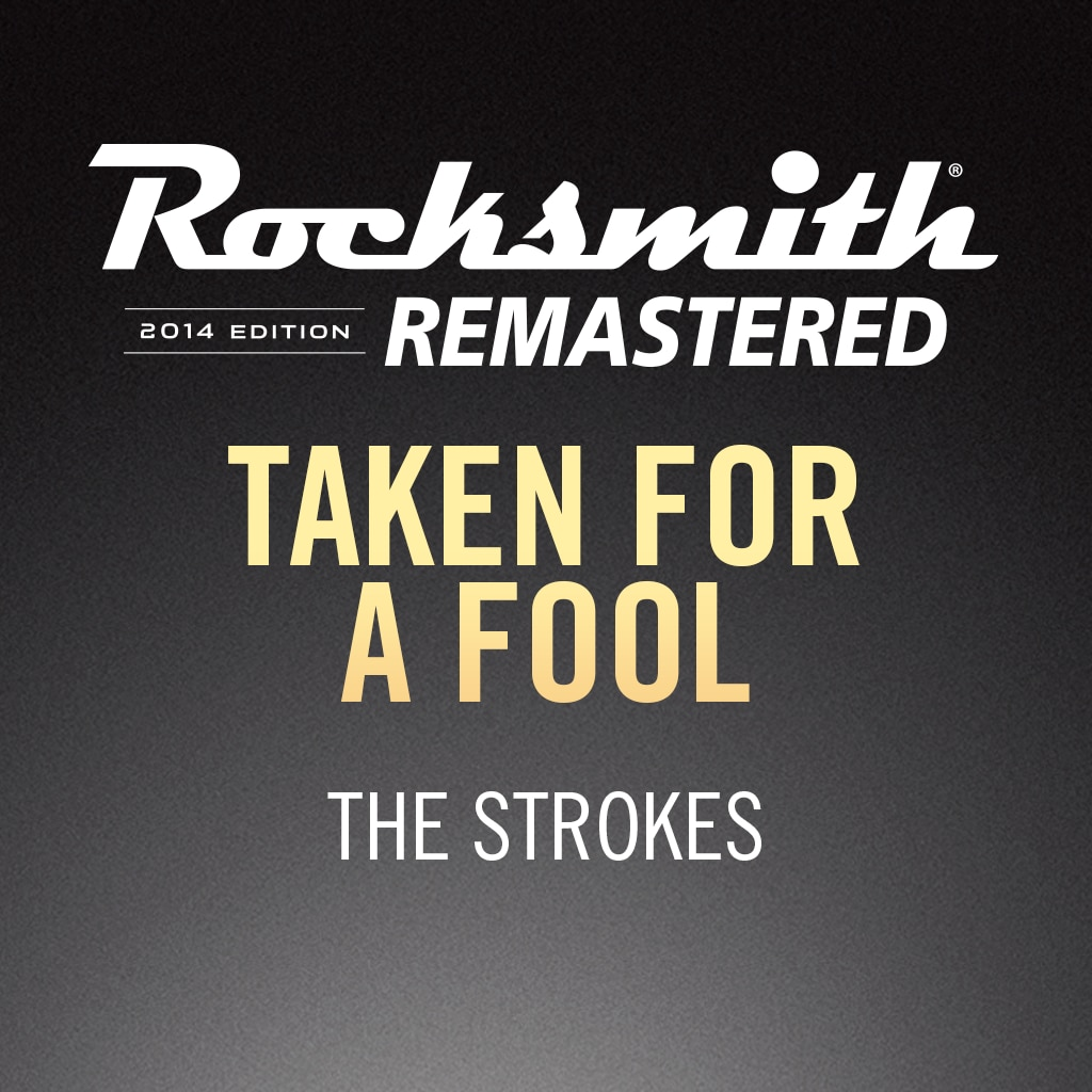 Rocksmith® 2014 – Taken for a Fool - The Strokes
