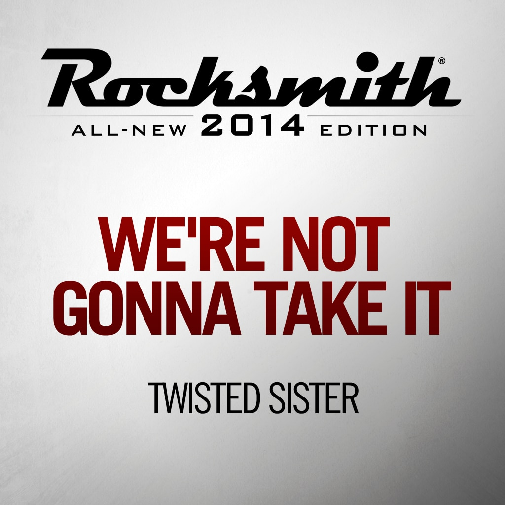 Rocksmith™ Twisted Sister - We're Not Gonna Take It