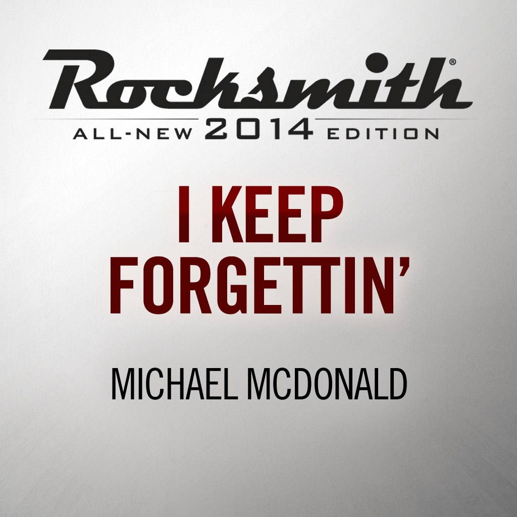 I Keep Forgettin' (Every Time You're Near) - Michael McDonald