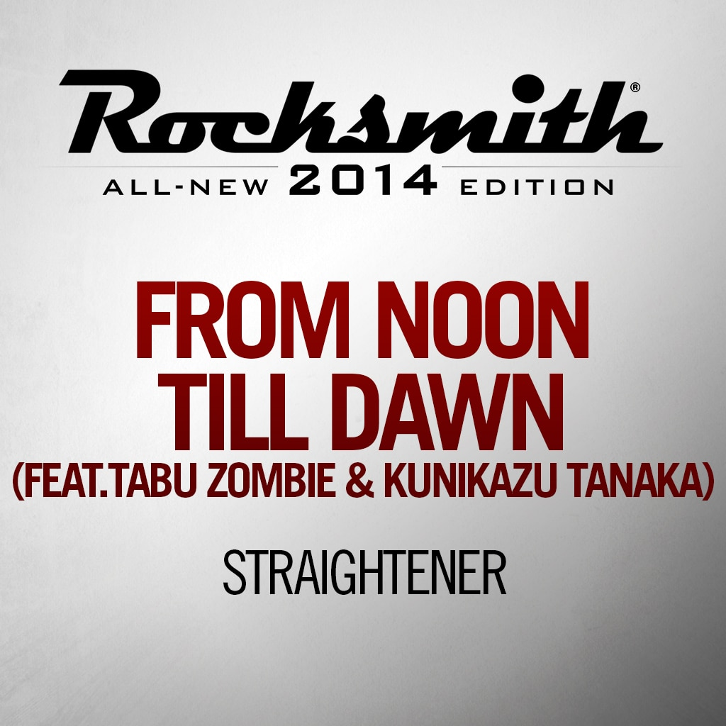 'From Noon Till Dawn' - STRAIGHTENER