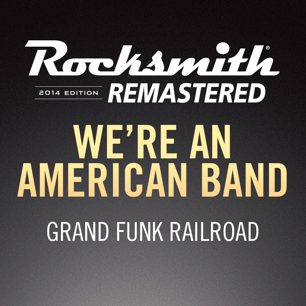 Rocksmith® 2014 – We're An American Band - Grand Funk Railroad