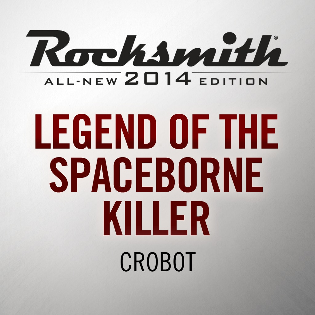 Legend of the Spaceborne Killer - Crobot
