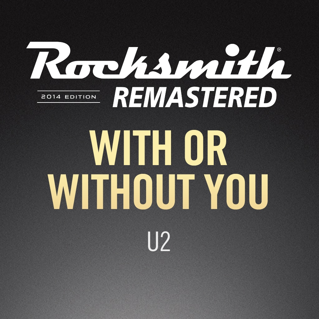 Rocksmith® 2014 – With or Without You - U2
