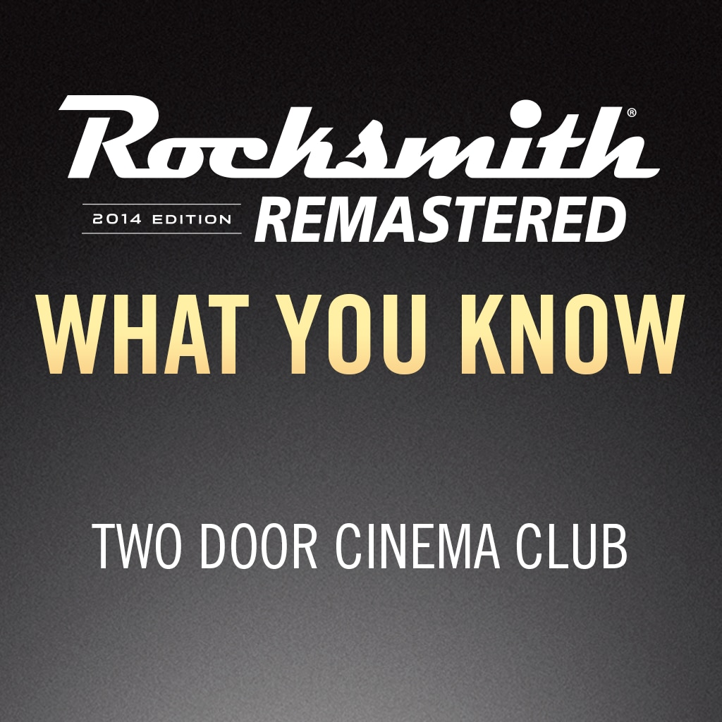 Rocksmith® 2014 – What You Know - Two Door Cinema Club