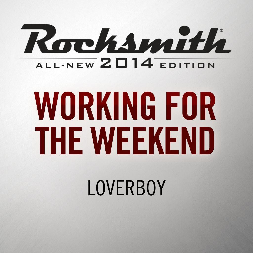 Working for the Weekend - Loverboy