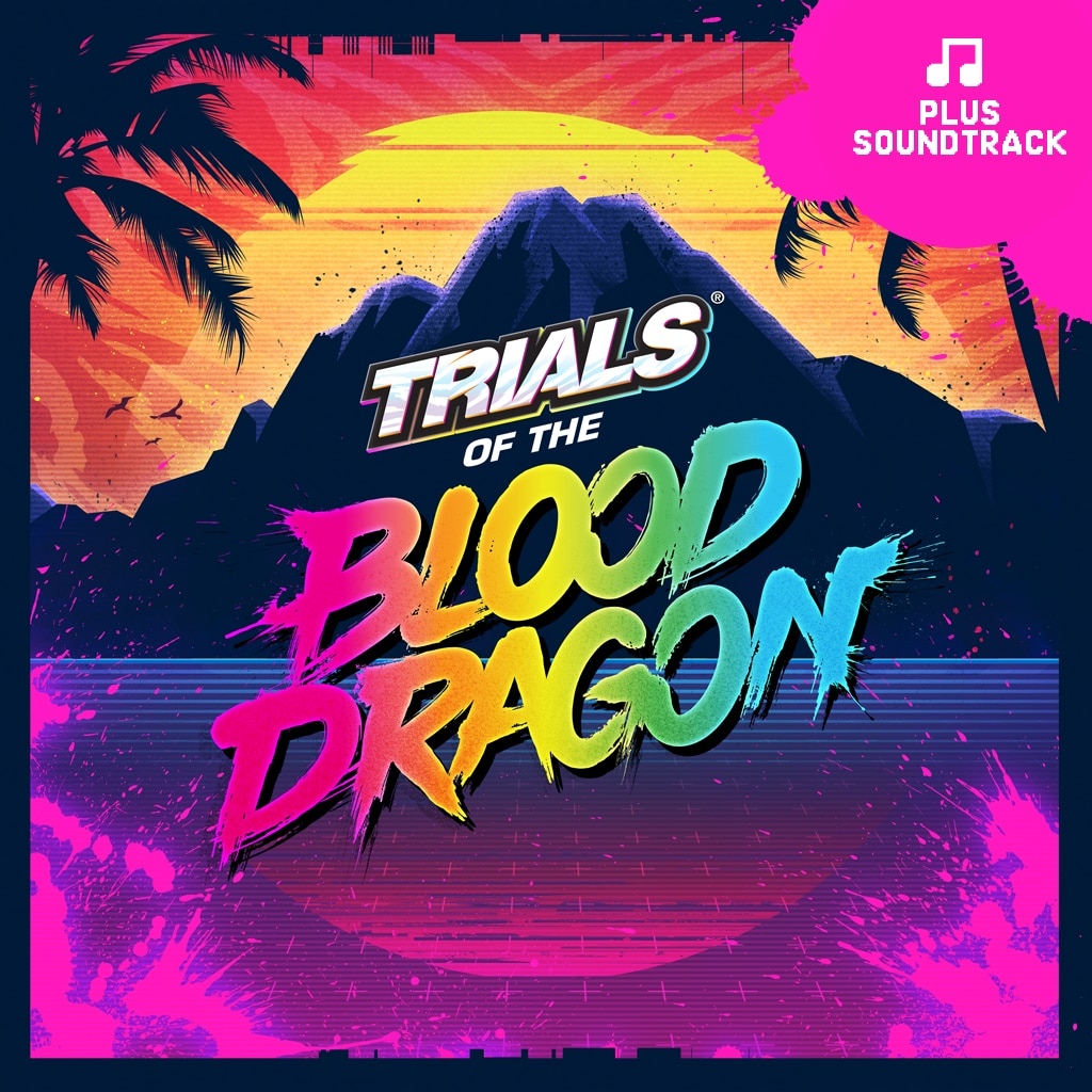TRIALS OF THE BLOOD DRAGON + OST