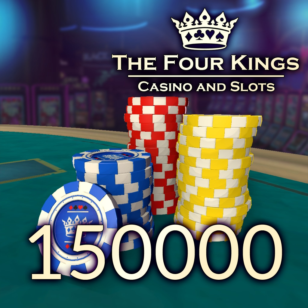 Four Kings Casino: Chip Stapel 150,000
