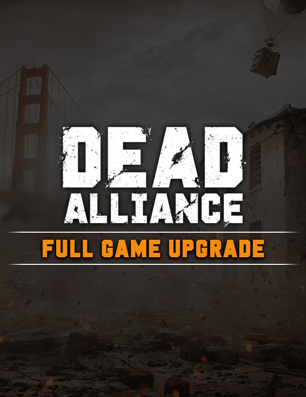 Dead Alliance™: Full Game Upgrade