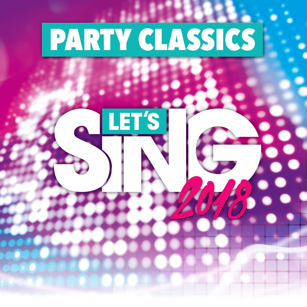 Let's Sing 2018 Party Classics Song Pack