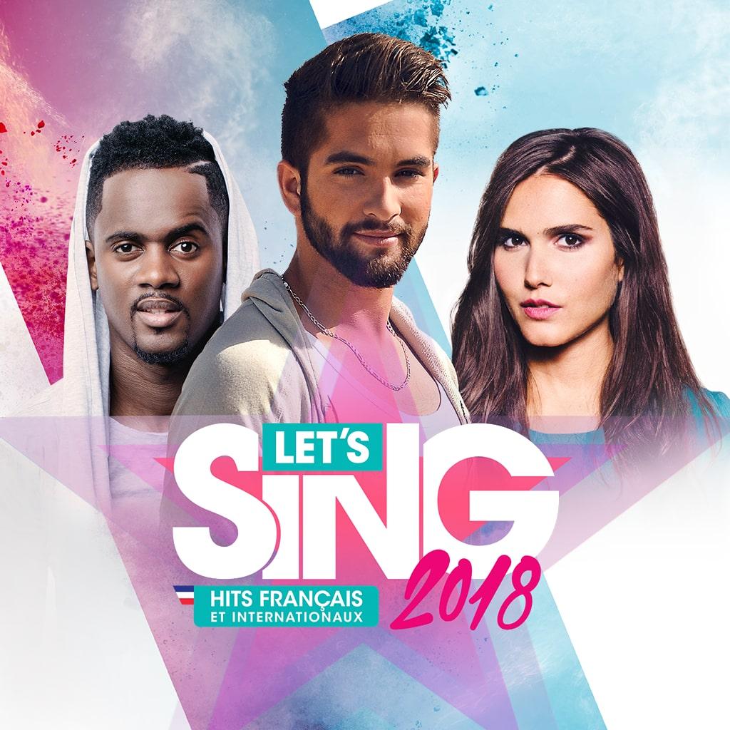 Let's Sing 2018 Hits Francais Et Internationaux