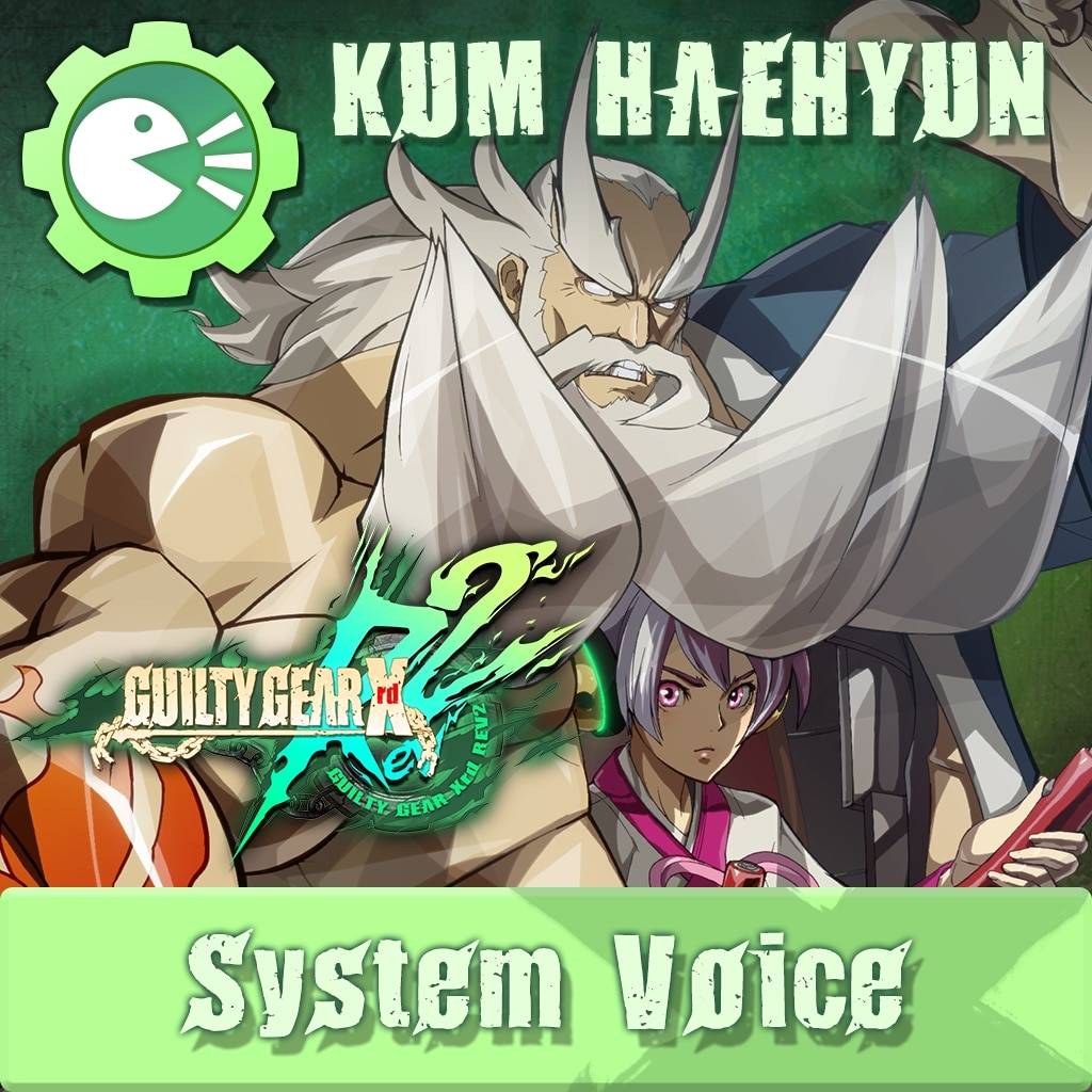 GUILTY GEAR Xrd Rev.2 System Voice 'KUM HAEHYUN'