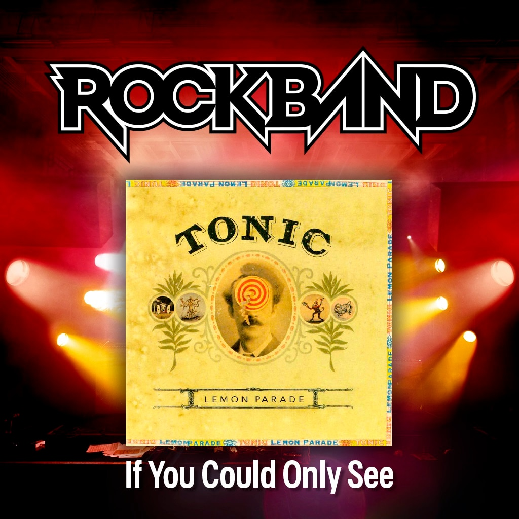 'If You Could Only See' - Tonic