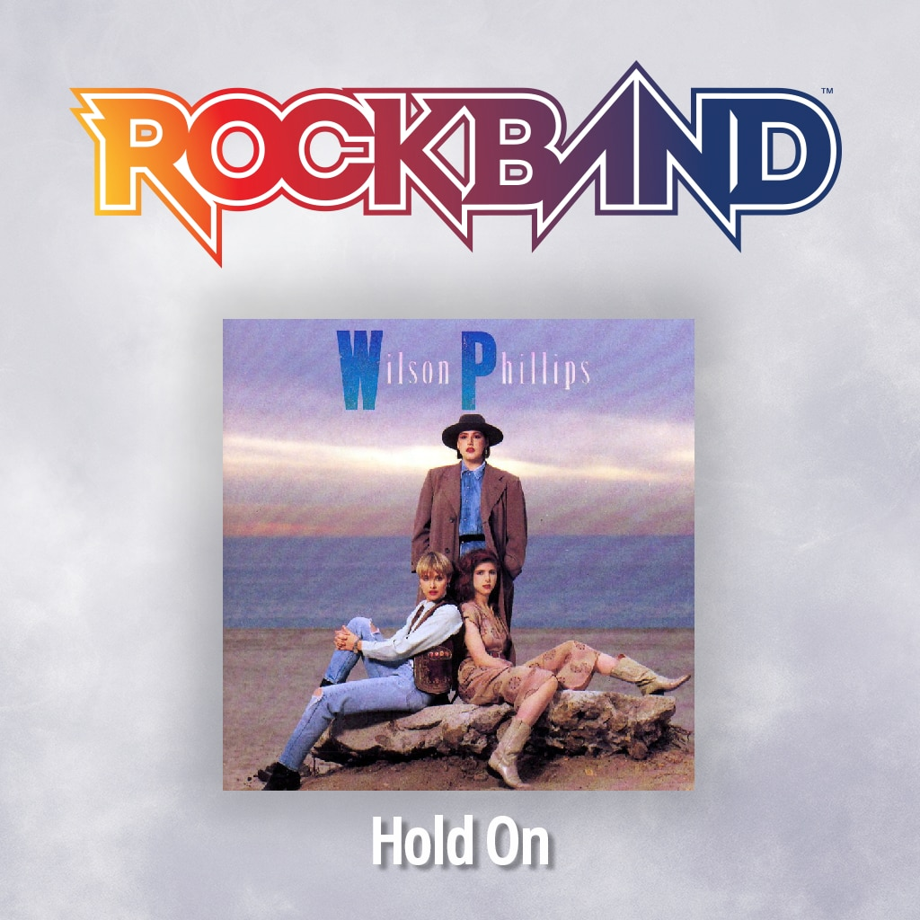 'Hold On' - Wilson Phillips