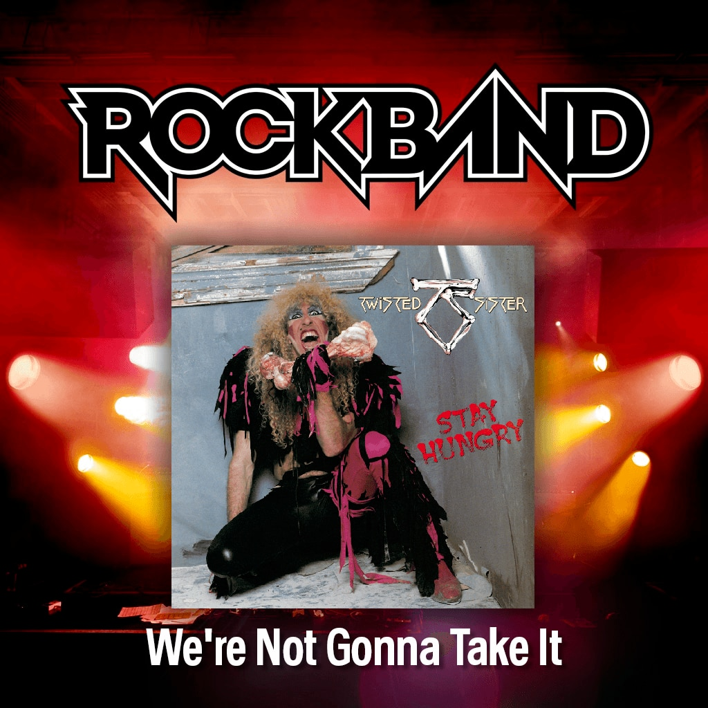 'We're Not Gonna Take It' - Twisted Sister