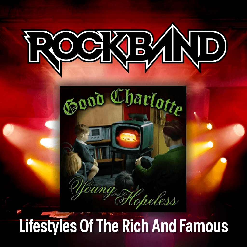 'Lifestyles Of The Rich & Famous' - Good Charlotte