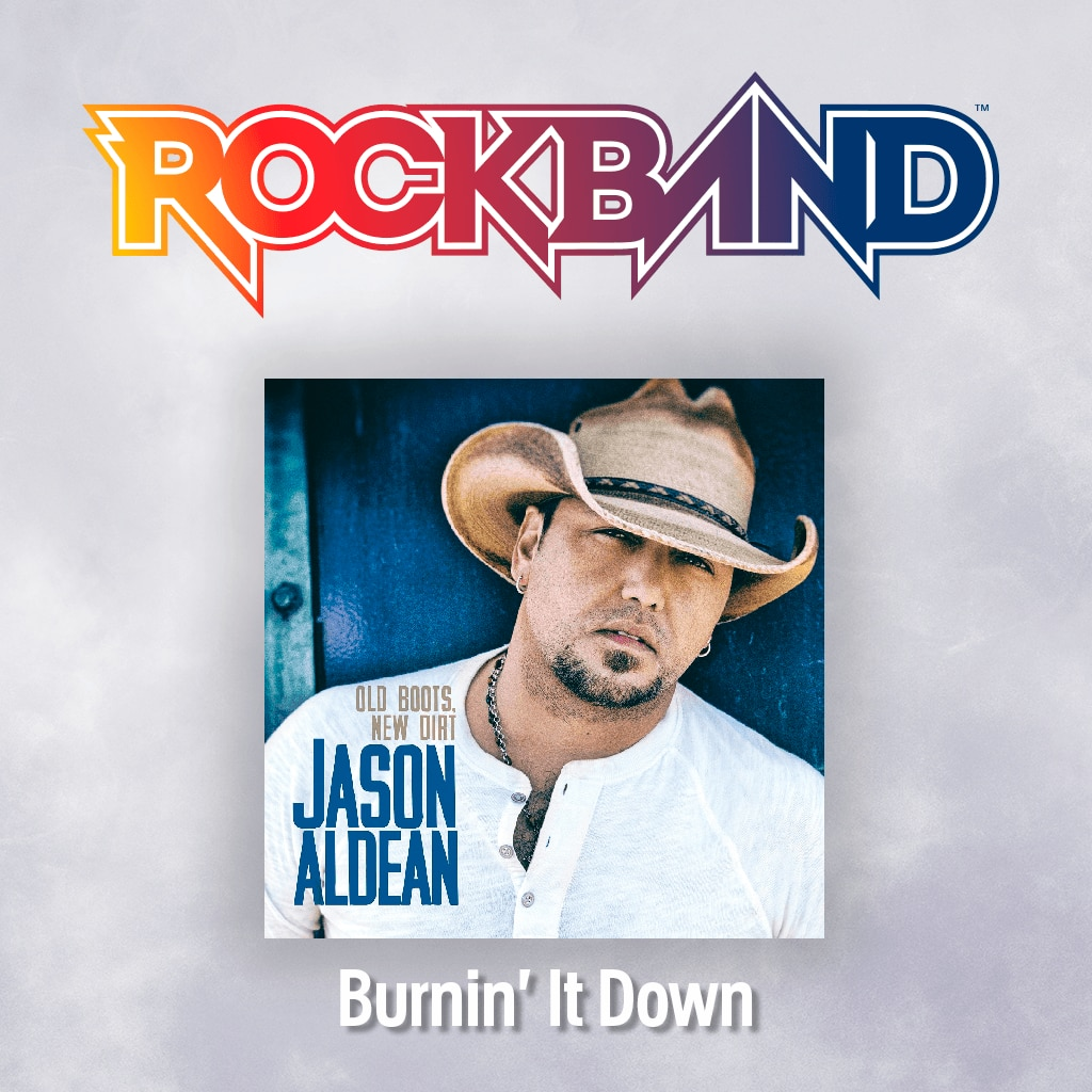 'Burnin' It Down' - Jason Aldean