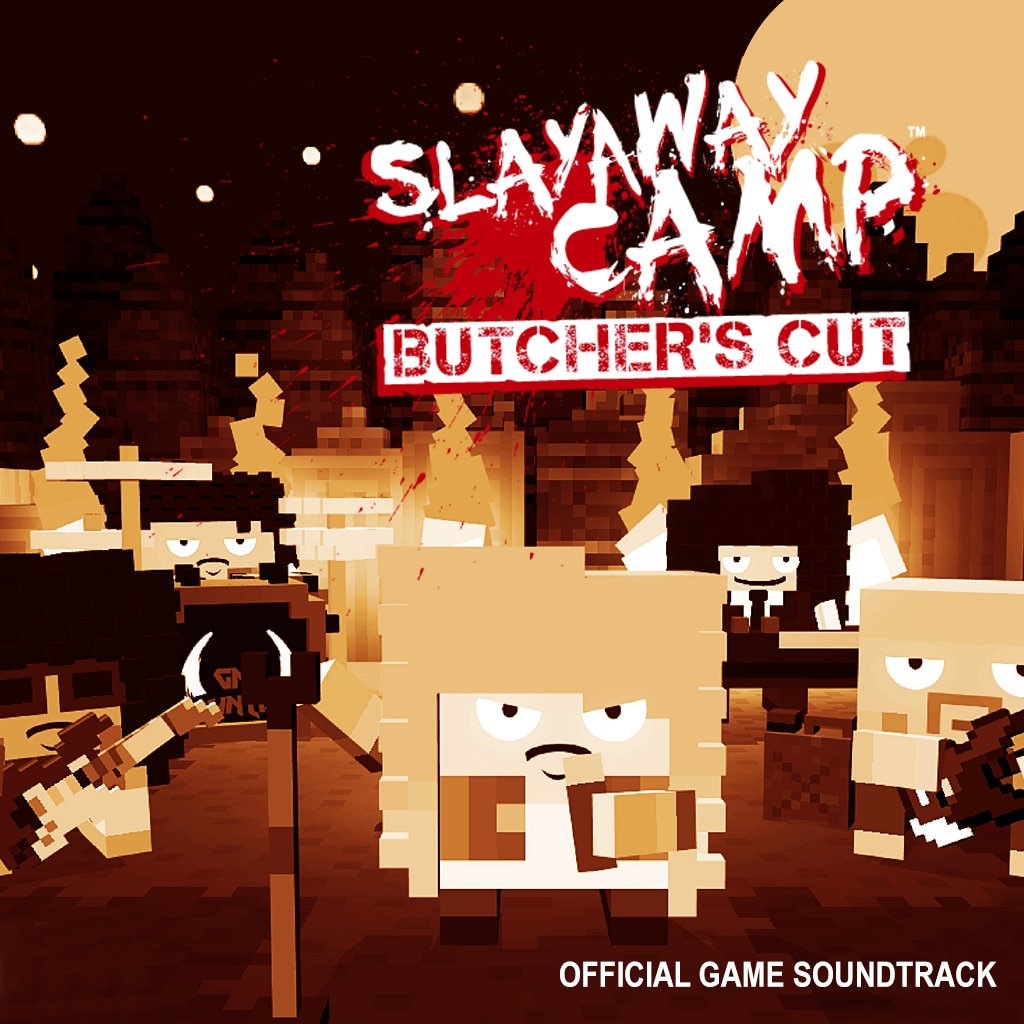 Slayaway Camp: Butcher's Cut Original Soundtrack