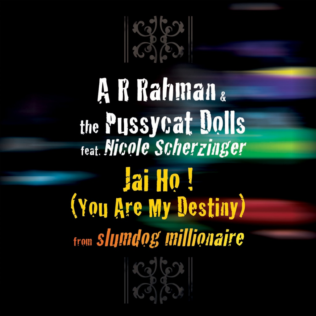 A.R. Rahman feat. The Pussycat Dolls - Jai Ho! (You Are My Destiny)