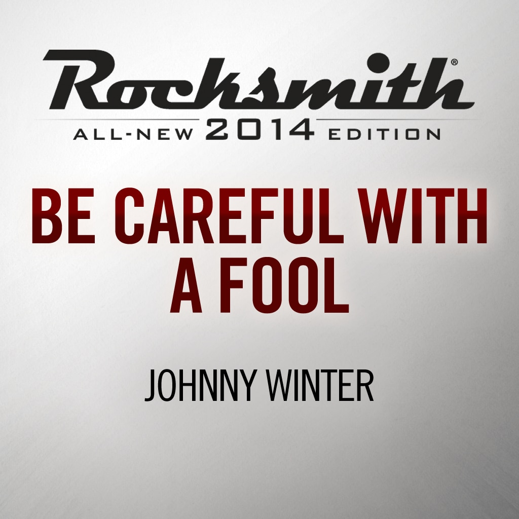 Rocksmith® 2014 - Johnny Winter - Be Careful With a Fool