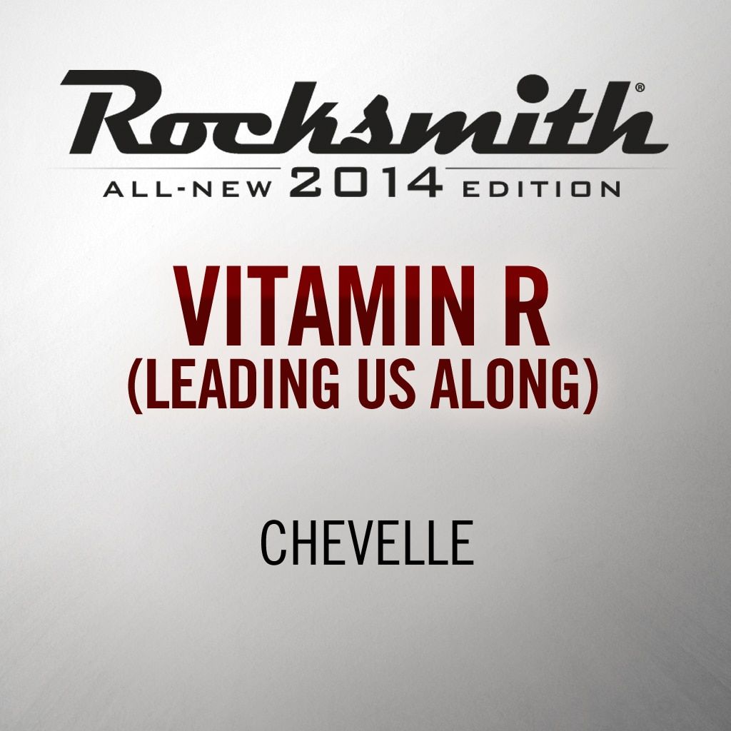Rocksmith® 2014 - Chevelle - Vitamin R (Leading Us Along)