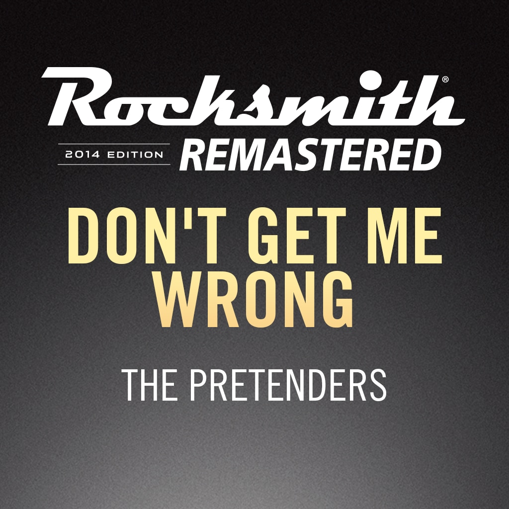 Rocksmith® 2014 - The Pretenders - Don't Get Me Wrong