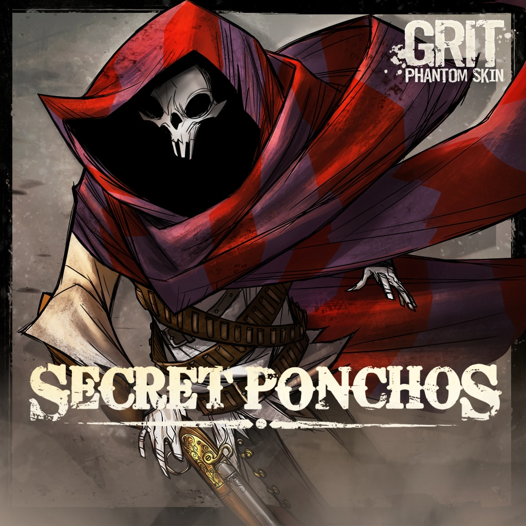 Secret Ponchos - Phantom Poncho's 'Grit' Alternative Skin (英文版)