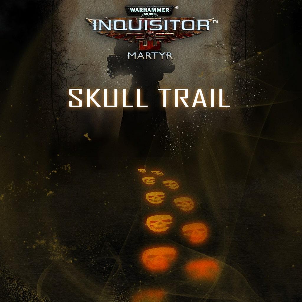 Warhammer 40,000: Inquisitor - Martyr | Skull trail